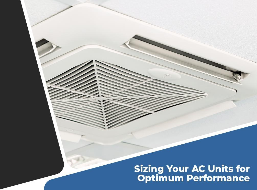 Sizing Your AC Units for Optimum Performance