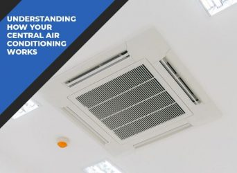 Understanding How Your Central Air Conditioning Works