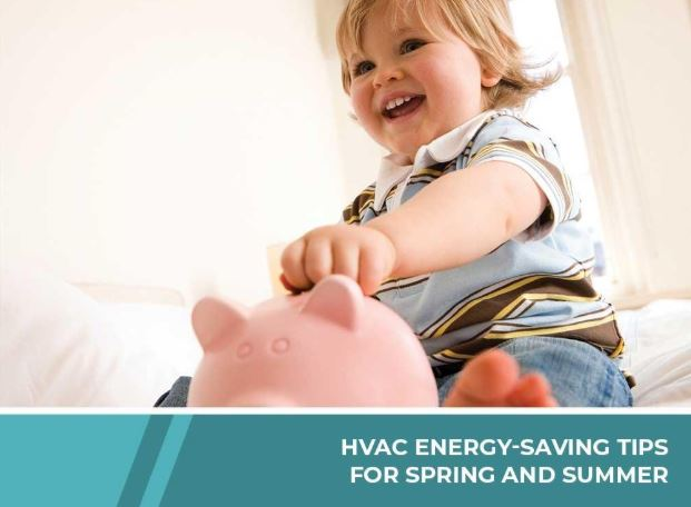 HVAC Energy-Saving Tips for Spring and Summer